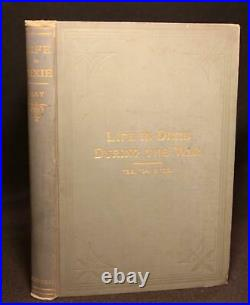 1892 LIFE IN DIXIE DURING THE CIVIL WAR south ATLANTA Gone with the Wind CSA 1st