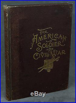 Leslie, Frank / American Soldier in the Civil War A Pictorial history 1st ed